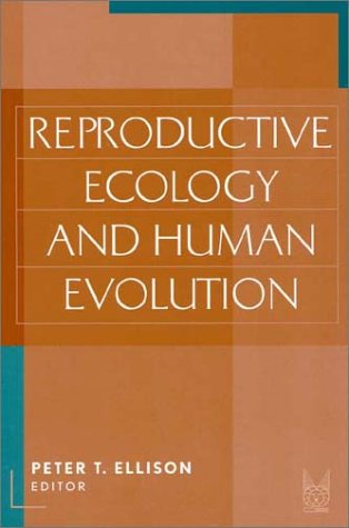 Reproductive Ecology and Human Evolution   2001 edition cover