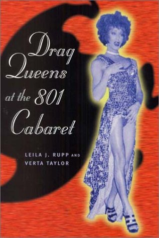 Drag Queens at the 801 Cabaret   2003 9780226731582 Front Cover