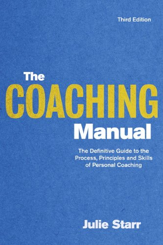 Coaching Manual The Definitive Guide to the Process, Principles and Skills of Personal Coaching 3rd 2010 (Guide (Instructor's)) edition cover