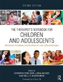 Therapist's Notebook for Children and Adolescents Homework, Handouts, and Activities for Use in Psychotherapy 2nd 2016 (Revised) edition cover