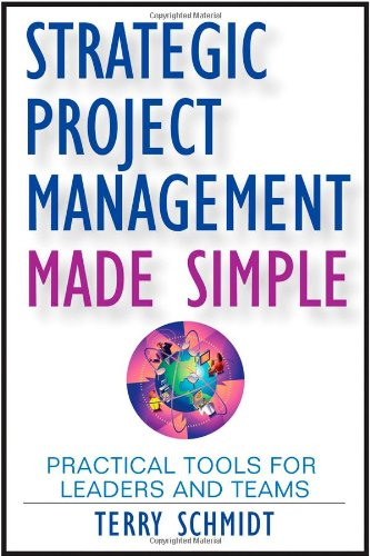 Strategic Project Management Made Simple Practical Tools for Leaders and Teams  2009 edition cover
