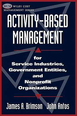 Activity-Based Management For Service Industries, Government Entities, and Nonprofit Organizations  1999 9780471331582 Front Cover