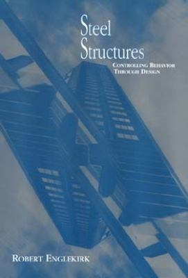 Steel Structures Controlling Behavior Through Design 1st 1994 9780471584582 Front Cover