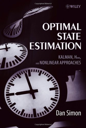 Optimal State Estimation Kalman, H Infinity, and Nonlinear Approaches  2006 9780471708582 Front Cover