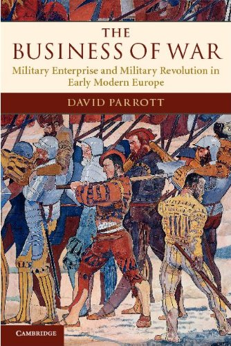 Business of War Military Enterprise and Military Revolution in Early Modern Europe  2012 edition cover