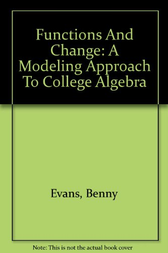 Student Solutions Guide : Used with ... Crauder-Functions and Change: A Modeling Approach to College Algebra 2nd 2003 (Student Manual, Study Guide, etc.) 9780618219582 Front Cover