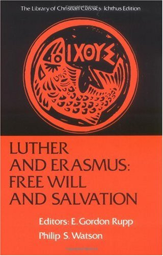 Luther and Erasmus Free Will and Salvation N/A edition cover