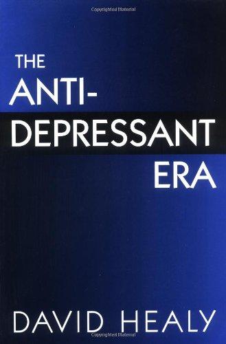 Antidepressant Era   1997 9780674039582 Front Cover