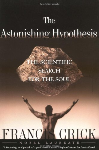 Astonishing Hypothesis The Scientific Search for the Soul  1995 (Reprint) edition cover