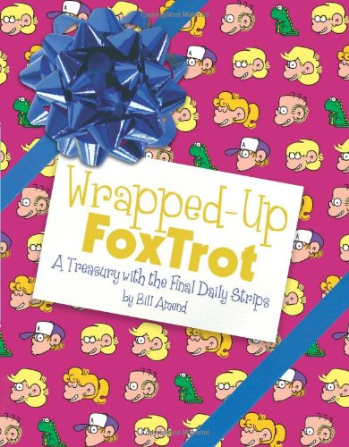 Wrapped-Up FoxTrot A Treasury with the Final Daily Strips  2009 9780740781582 Front Cover