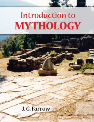 Introduction to Mythology  2nd 2009 (Revised) 9780757567582 Front Cover