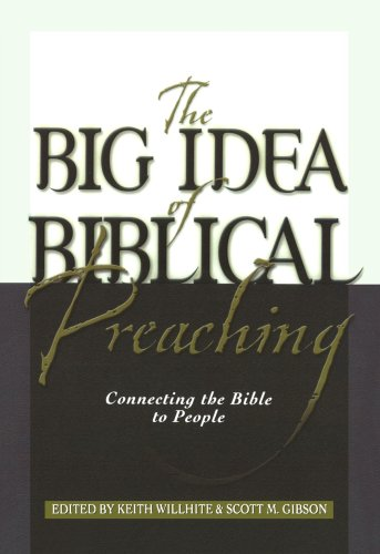Big Idea of Biblical Preaching Connecting the Bible to People N/A edition cover