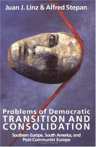 Problems of Democratic Transition and Consolidation Southern Europe, South America, and Post-Communist Europe  1996 edition cover