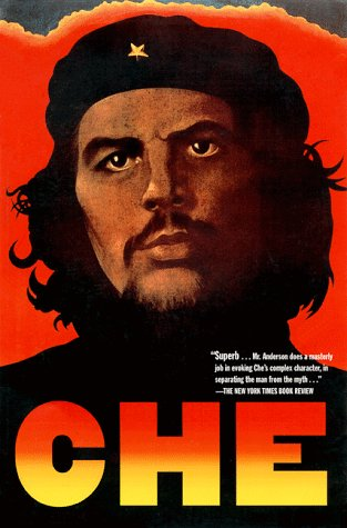 Che Guevara A Revolutionary Life  1997 (Reprint) edition cover