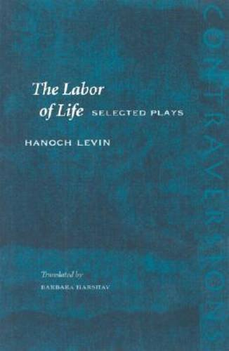 Labor of Life Selected Plays  2003 9780804748582 Front Cover