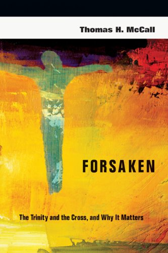 Forsaken The Trinity and the Cross, and Why It Matters  2012 edition cover