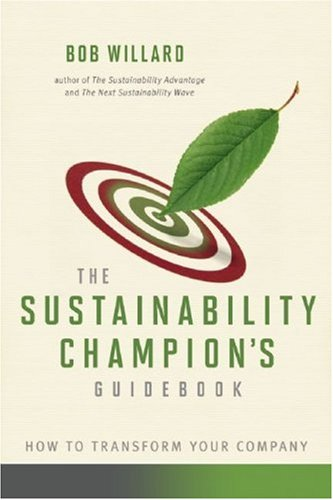 Sustainability Champion's Guidebook How to Transform Your Company  2009 edition cover