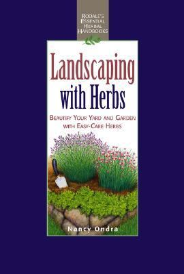 Landscaping with Herbs Beautify Your Yard and Garden with Easy-Care Herbs Revised 9780875968582 Front Cover