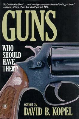 Guns Who Should Have Them? N/A 9780879759582 Front Cover
