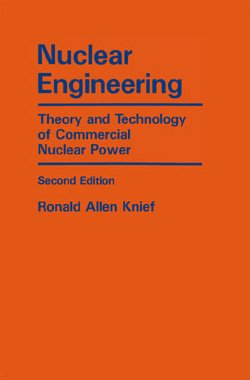 Nuclear Engineering Theory and Technology of Commercial Nuclear Power 2nd 2008 edition cover