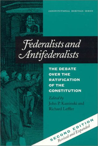 Federalists and Antifederalists The Debate over the Ratification of the Constitution 2nd 1998 (Revised) edition cover