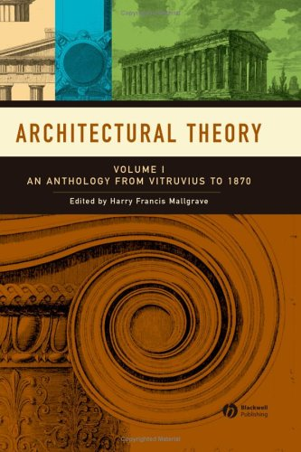Architectural Theory An Anthology from Vitruvius to 1870  2005 edition cover