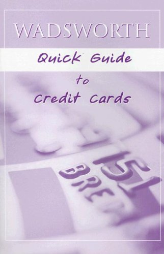 Wadsworth Quick Guide to Credit Cards   2007 edition cover
