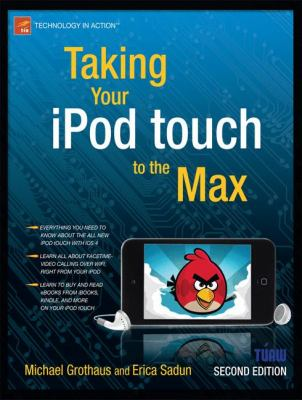Taking Your iPod Touch to the Max  2nd 9781430232582 Front Cover