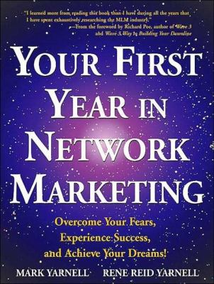 Your First Year in Network Marketing: Overcome Your Fears, Experience Success, and Achieve Your Dreams!  2011 edition cover