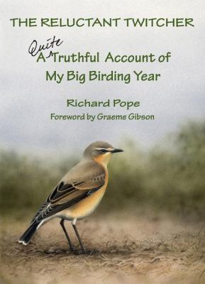Reluctant Twitcher A Quite Truthful Account of My Big Birding Year  2009 9781554884582 Front Cover