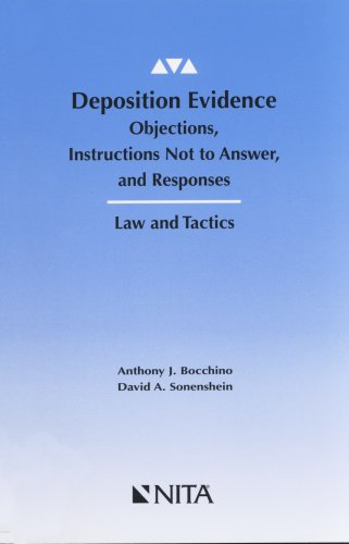 Deposition Evidence : Objections, Instructions Not to Answer, and Responses Revised  9781556819582 Front Cover