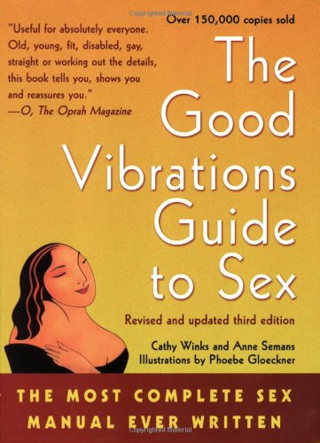 Good Vibrations Guide to Sex The Most Complete Sex Manual Ever Written 3rd 2002 edition cover