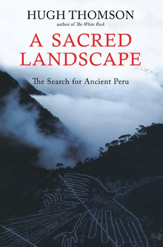 Sacred Landscape The Search for Ancient Peru N/A edition cover