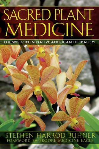 Sacred Plant Medicine The Wisdom in Native American Herbalism 3rd 2006 edition cover