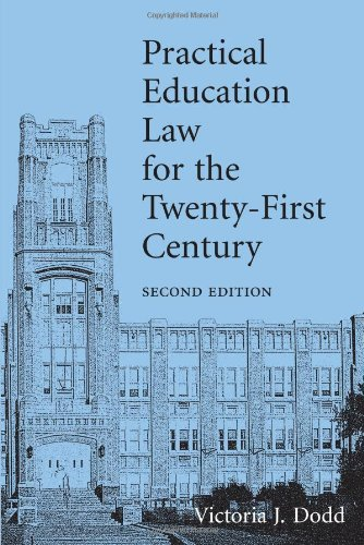 Practical Education Law for the Twenty-First Century  2nd 2010 9781594608582 Front Cover