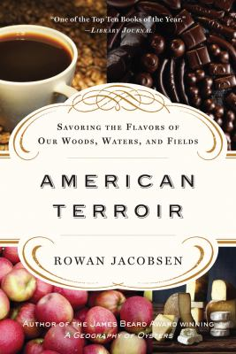 American Terroir Savoring the Flavors of Our Woods, Waters, and Fields  2013 edition cover