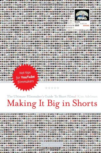 Making It Big in Shorts The Ultimate Filmmaker's Guide to Short Films 2nd 2009 edition cover