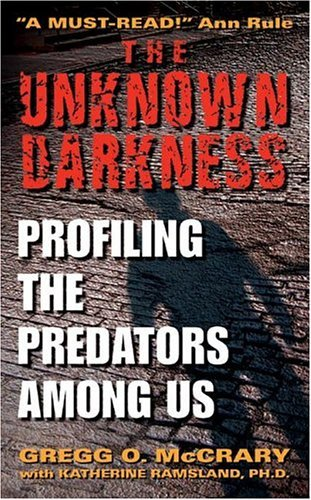 Unknown Darkness Profiling the Predators among Us N/A edition cover