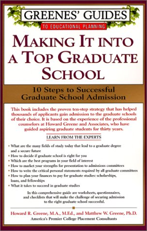 Making It into a Top Graduate School 10 Steps to Successful Graduate School Admission  2001 9780060934583 Front Cover