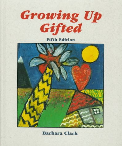 Growing up Gifted Developing the Potential of Children at Home and at School 5th 1997 edition cover