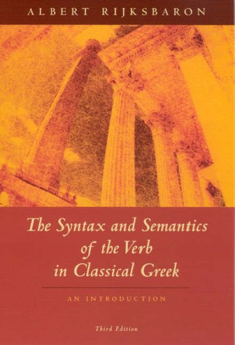 Syntax and Semantics of the Verb in Classical Greek An Introduction 3rd 2006 (Revised) edition cover