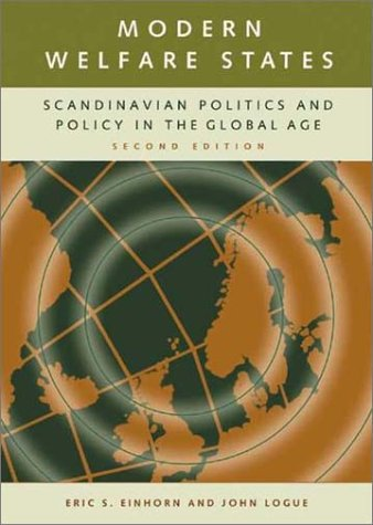 Modern Welfare States Scandinavian Politics and Policy in the Global Age 2nd 2003 (Revised) 9780275950583 Front Cover