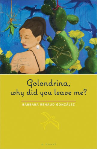 Golondrina, Why Did You Leave Me?   2009 9780292719583 Front Cover