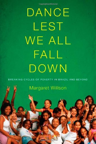 Dance Lest We All Fall Down Breaking Cycles of Poverty in Brazil and Beyond  2007 (Revised) edition cover