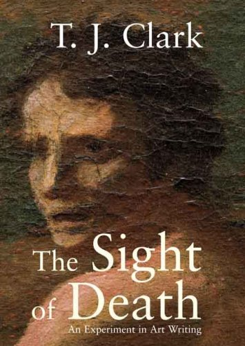 Sight of Death An Experiment in Art Writing  2008 edition cover