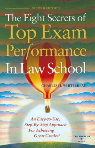 Eight Secrets of Top Exam Performance in Law School An Easy-to-Use, Step-by-Step Approach for Achieving Great Grades 2nd 2008 (Revised) edition cover