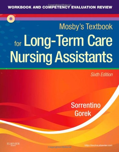 Workbook and Competency Evaluation Review for Mosby's Textbook for Long-Term Care Nursing Assistants  6th 2011 9780323077583 Front Cover