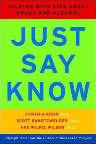 Just Say Know Talking with Kids about Drugs and Alcohol  2002 9780393322583 Front Cover