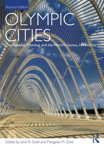 Olympic Cities City Agendas, Planning, and the Worlds Games, 1896 - 2016 2nd 2011 (Revised) edition cover