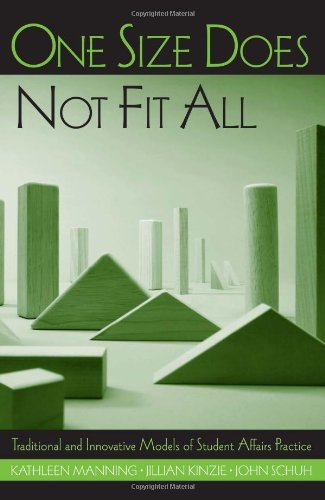 One Size Does Not Fit All Traditional and Innovative Models of Student Affairs Practice  2006 edition cover